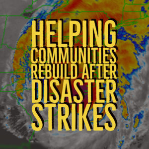 Rebuilding communities after natural disasters